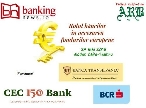"""Conferința """"Rolul băncilor în accesarea fondurilor europene"""", 27 mai 2015, Godot Cafe Teatru"""
