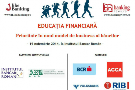 "Conferinta ""Educatia financiara – Prioritate in noul model de business al bancilor"", 19 noiembrie 2014, Institutul Bancar Roman"