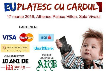 """Au început înscrierile pentru participarea la Conferința """"EU plătesc cu cardul"""". Nu rata întâlnirea cu cei mai buni specialiști ai industriei de carduri din România"""