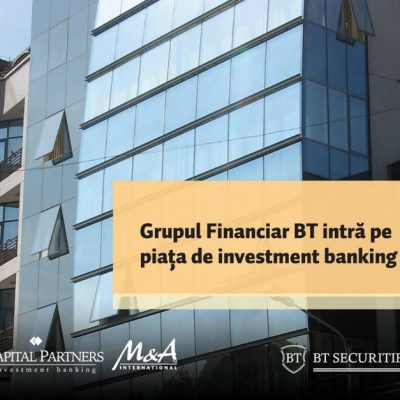 Grupul Financiar Banca Transilvania a preluat Capital Partners şi intră pe piața de investment banking