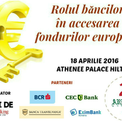"""Au început înscrierile pentru participarea la Conferința """"Rolul băncilor în accesarea fondurilor europene"""". Nu rata întâlnirea cu cei mai buni specialiști ai domeniul de fonduri europene"""