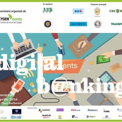 """Oxygen Events si BankingNews.ro va invită la conferința """"DIGITAL BANKING"""".Evoluția rapidă a tehnologiei schimbă în mod structural industria serviciilor financiar- bancare"""