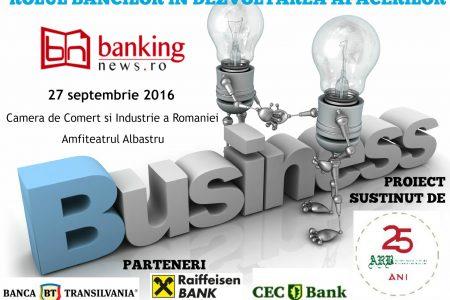 """Conferința """"Rolul băncilor în dezvoltarea afacerilor"""", o pârghie de legătură între comunitatea bancară și mediul de business"""