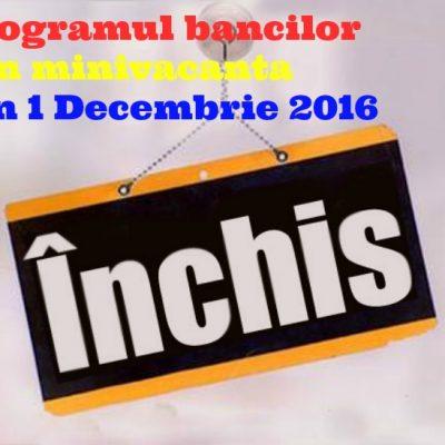 Programul băncilor în minivacanța de 1 Decembrie. Ce agenții rămân deschise