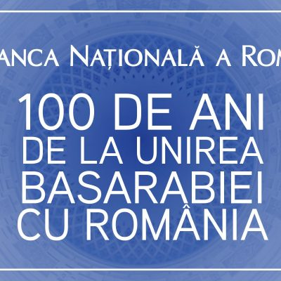 BNR va lansa în circuitul numismatic un set de monede, pentru colecționare, dedicate împlinirii a 100 de ani de la Unirea Basarabiei cu România