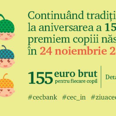 INEDIT. La împlinirea a 155 de ani de activitate, CEC Bank oferă cadou câte 155 de euro tuturor copiilor născuți pe 24 noiembrie 2019